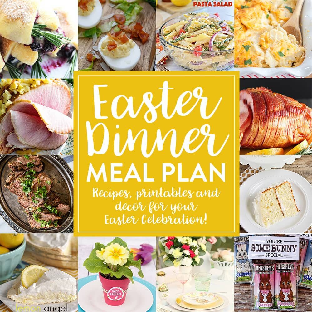 Easter Dinner Meal Ideas  Easy Easter Dinner Meal Plan and Party Ideas Yellow