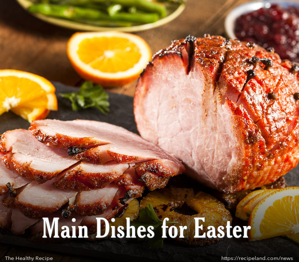 Easter Main Dishes  Main Dishes for Easter