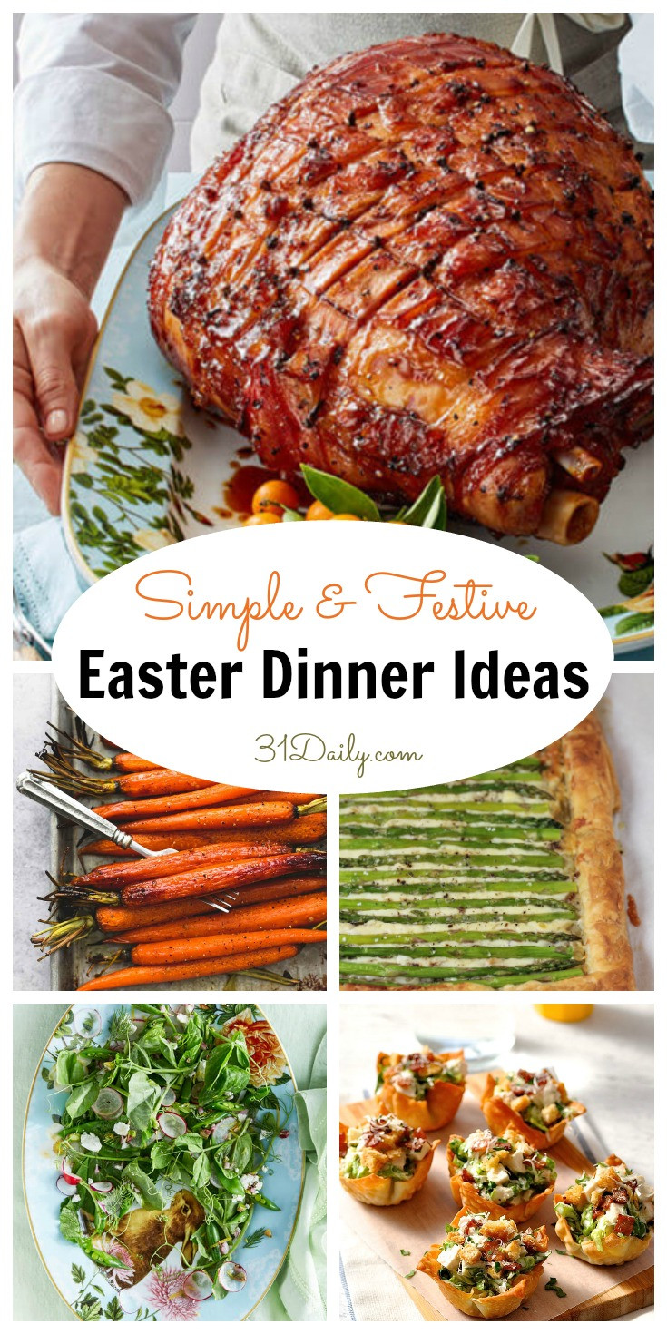 Easy Easter Dinners  Simple and Festive Easter Dinner Ideas 31 Daily