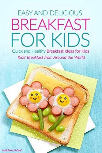 Easy Healthy Breakfast For Kids  Easy and Delicious Breakfast for Kids Quick and Healthy