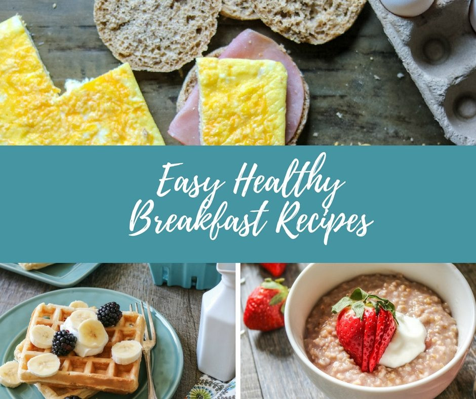 Easy Healthy Breakfast Meals  Easy Healthy Breakfast Recipes The Best Brunch and