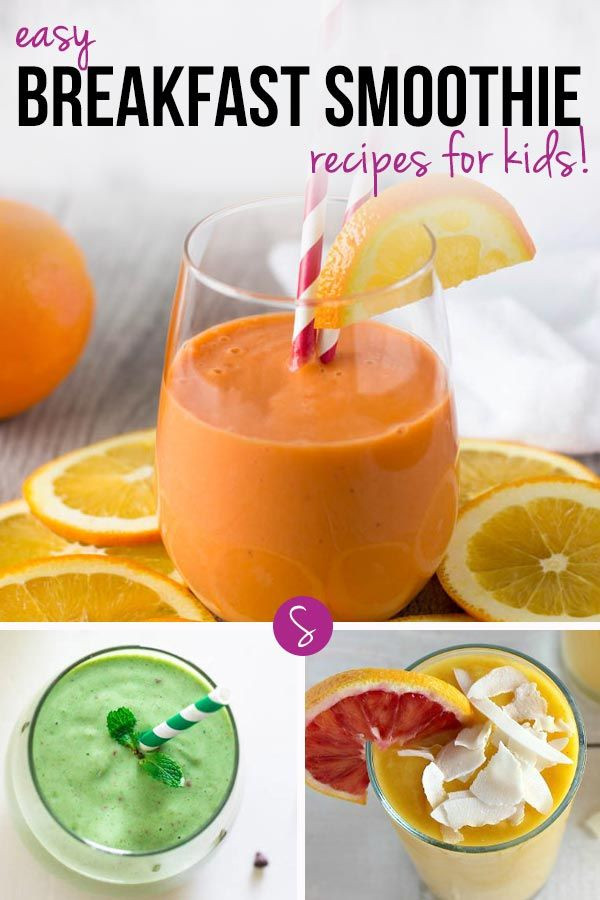 Easy Healthy Breakfast Smoothies  Easy Breakfast Smoothie Recipes for Kids to Get Their Day
