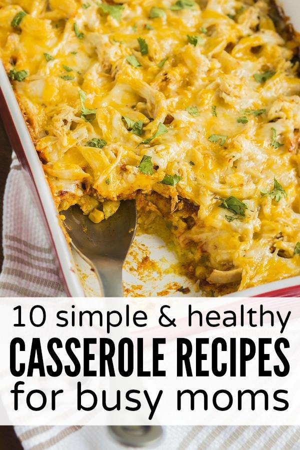 Easy Healthy Chicken Casserole Recipes  10 simple & healthy casserole recipes for busy moms