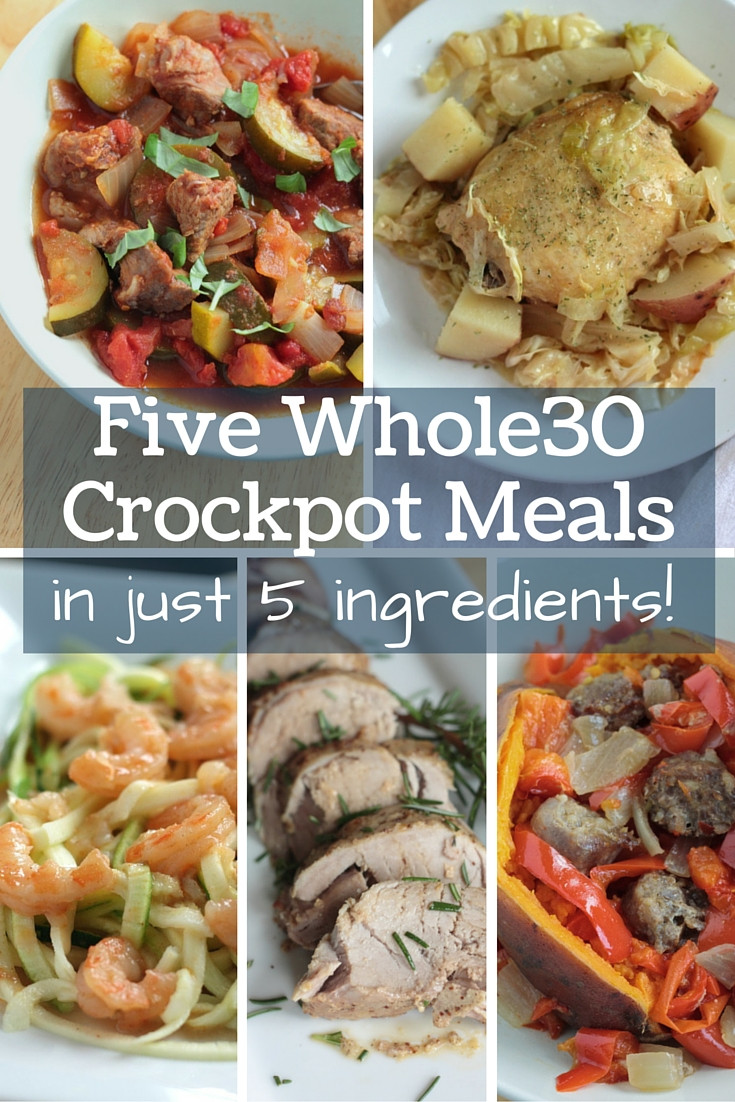 Easy Healthy Crockpot Dinners  Five Whole30 Crockpot Meals in 5 Ingre nts Physical