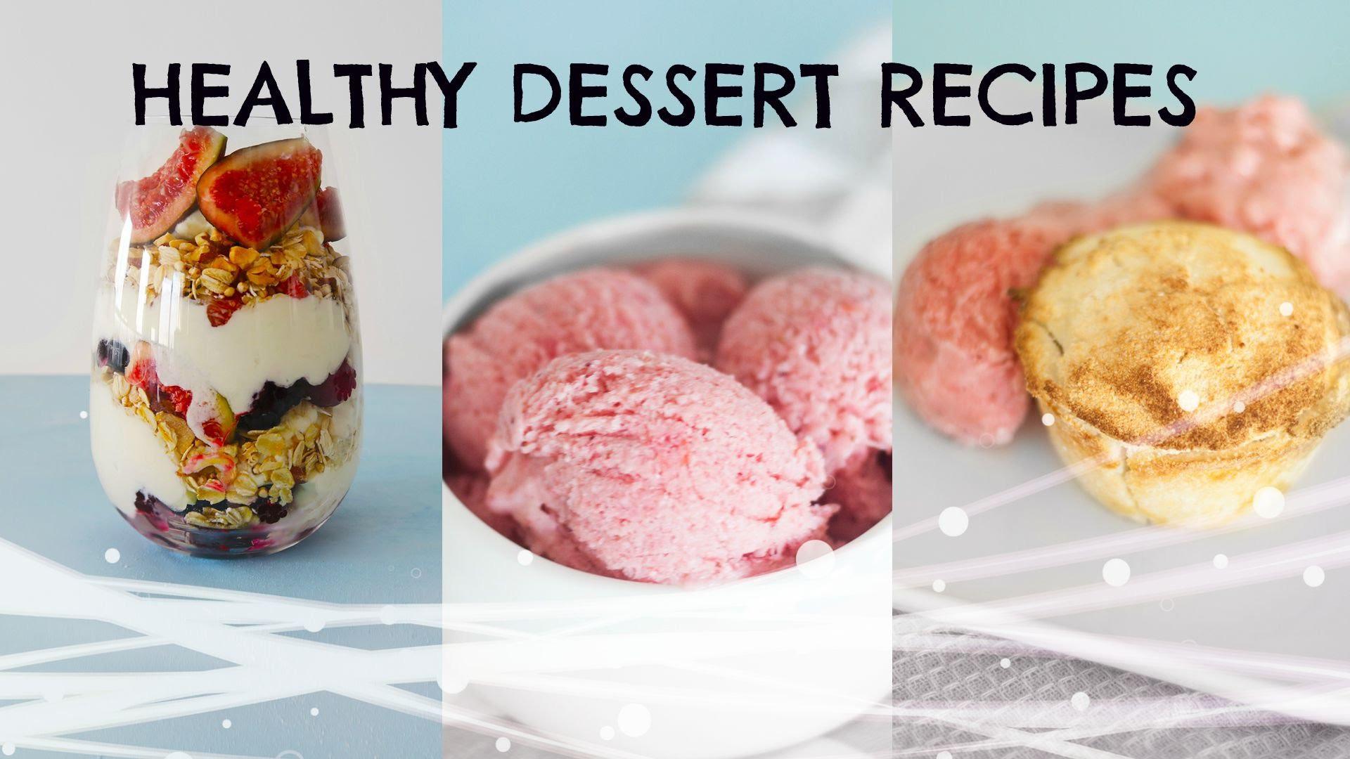 Easy Healthy Desserts Recipes  Healthy DESSERT Recipes simple sweets Rachel Aust