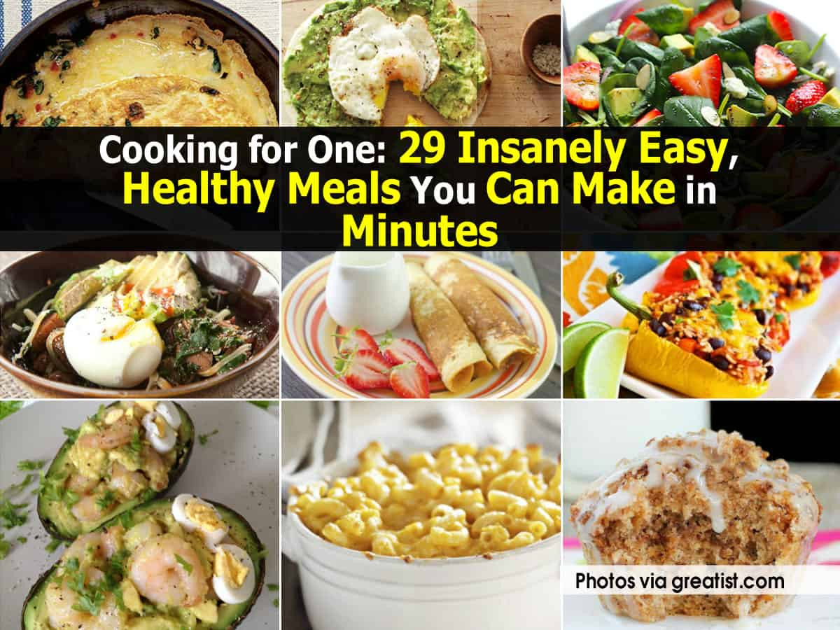 Easy Healthy Dinner For One  Cooking for e 29 Insanely Easy Healthy Meals You Can