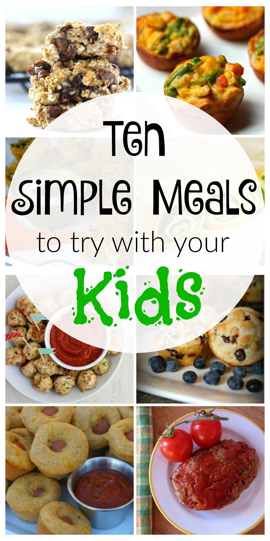 Easy Healthy Kid Dinners  10 Simple Kid Friendly Meals