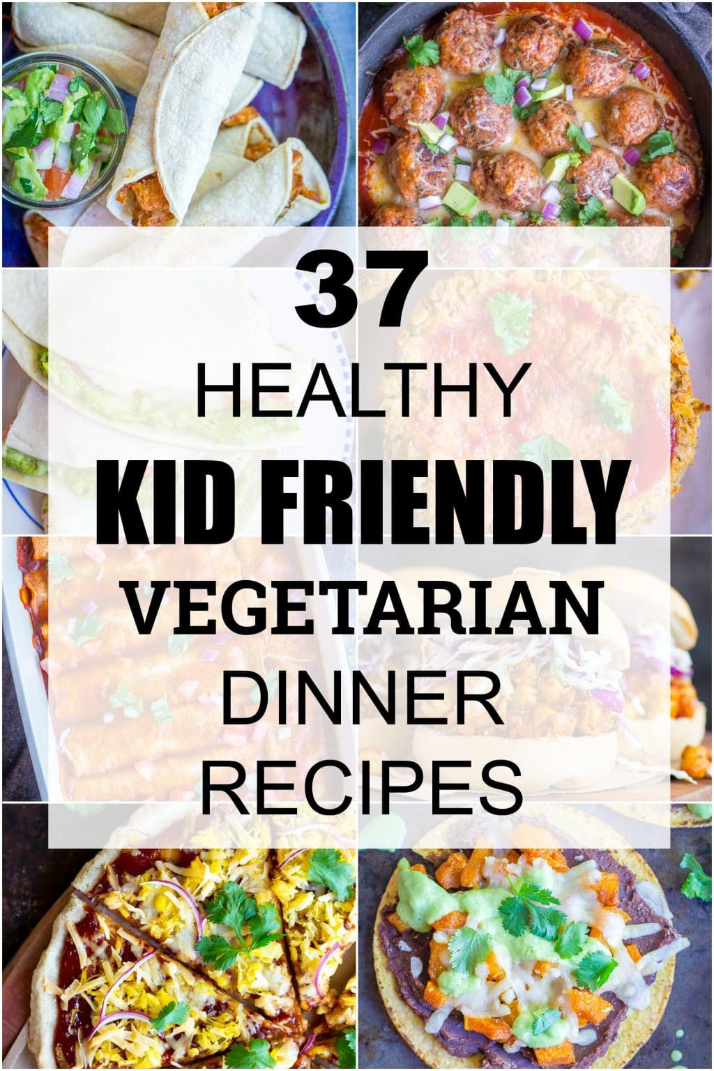 Easy Healthy Kid Friendly Dinner Recipes  37 Healthy Kid Friendly Ve arian Dinner Recipes She