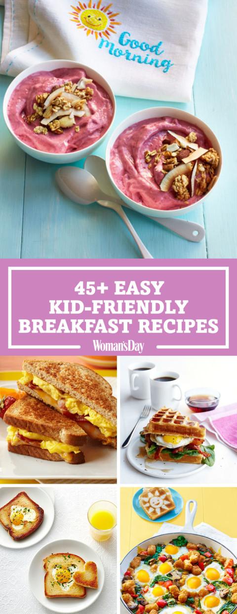 Easy Healthy Kid Recipes  49 Easy Kid Friendly Breakfast Recipes Quick Breakfast