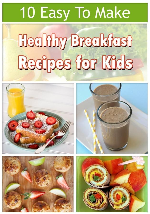Easy Healthy Kid Recipes  Breakfast Menu Ideas For Kids