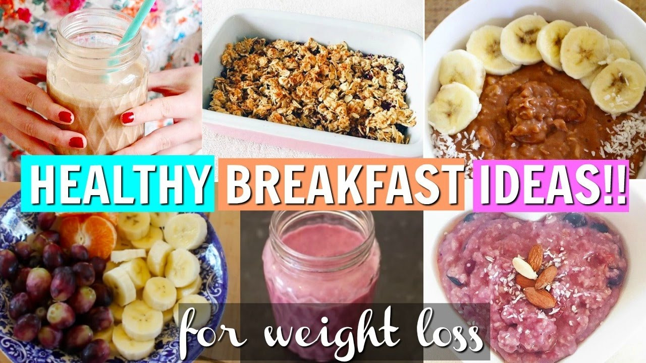 Easy Healthy Recipes For Weight Loss  Healthy Breakfast Ideas For Weight Loss