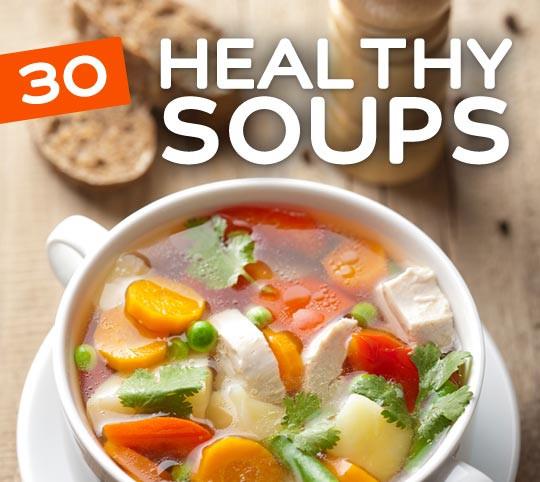 Easy Healthy Soups  30 Healthy & Tasty Soup Recipes