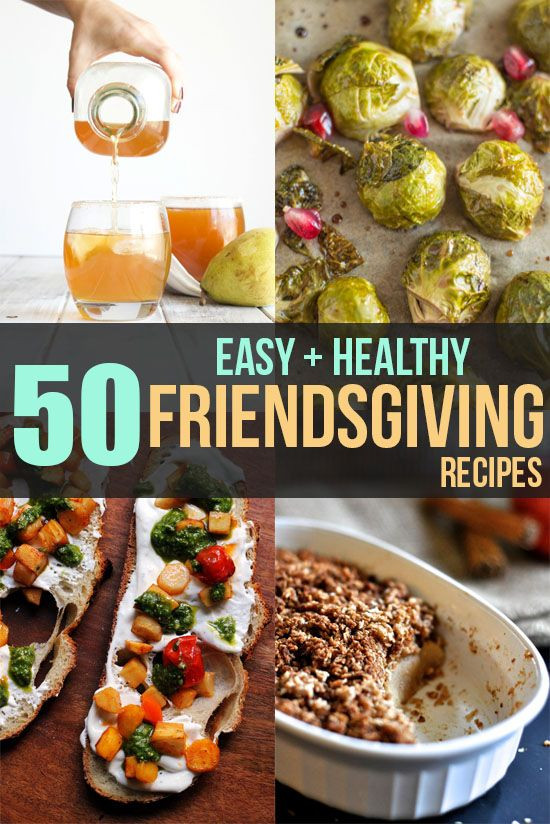 Easy Healthy Thanksgiving Recipes  50 Easy and Healthy Friendsgiving Recipes