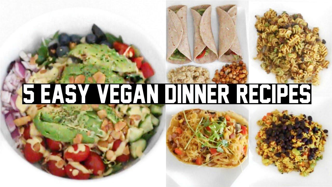 Easy Healthy Vegan Dinner Recipes  FIVE EASY & HEALTHY VEGAN DINNER RECIPES