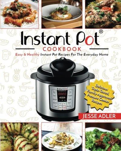 Easy Instant Pot Recipes Healthy  Instant Pot Cookbook Easy & Healthy Instant Pot Recipes