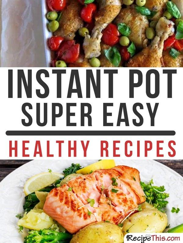 Easy Instant Pot Recipes Healthy  101 Instant Pot Recipes For The plete Beginner • Recipe