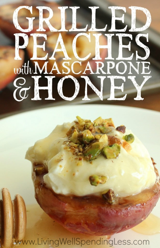 Easy Summer Desserts For Bbq  Grilled Peaches with Mascarpone & Honey