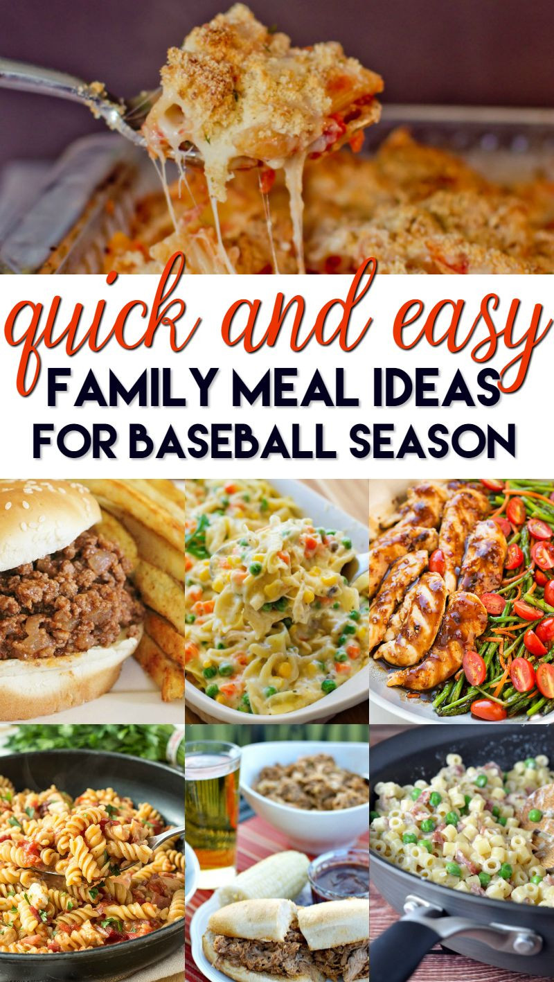 Easy Summer Dinner Recipes For Family  Quick and Easy Family Meal Ideas for Baseball Season