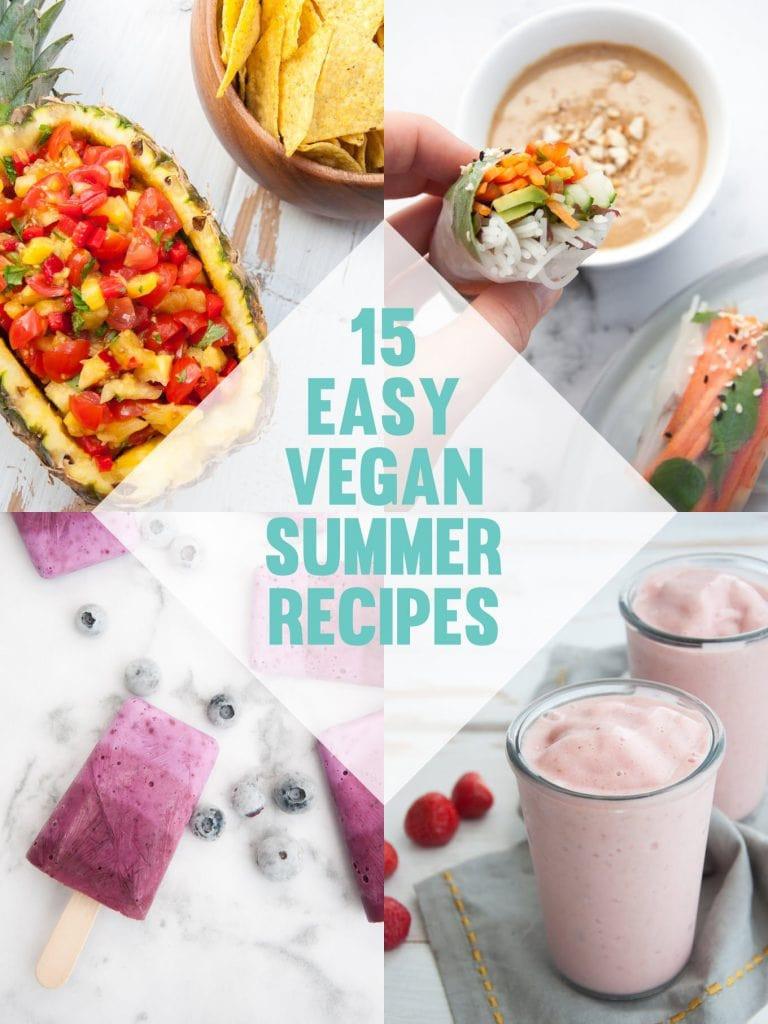 Easy Vegan Summer Recipes  15 Easy Vegan Summer Recipes