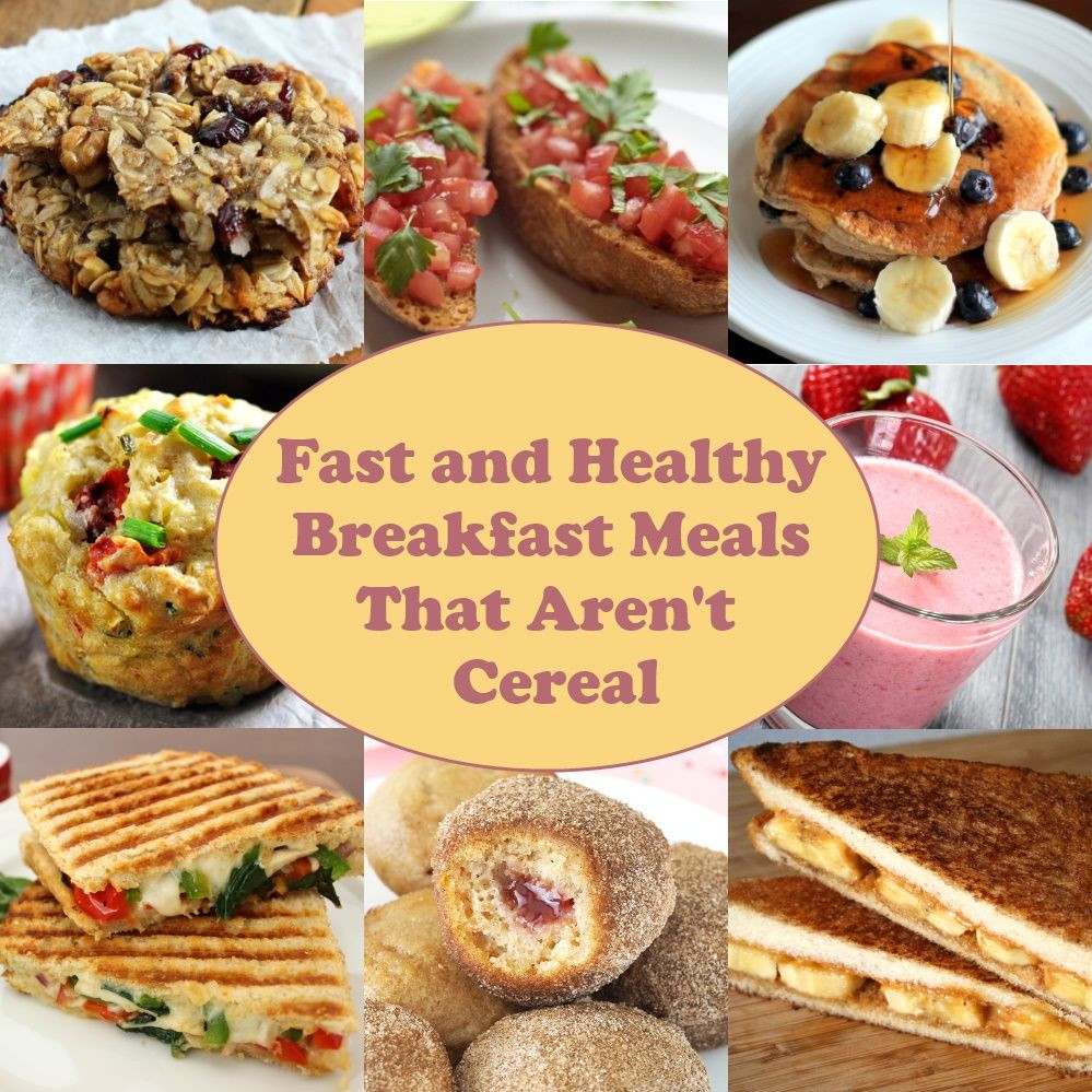 Fast And Healthy Breakfast  Fast and Healthy Breakfast Meals That Aren t Cereal