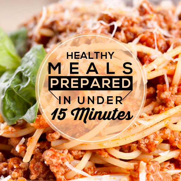 Fast Easy Healthy Dinner  Healthy Meals to Prepare in Under 15 Minutes