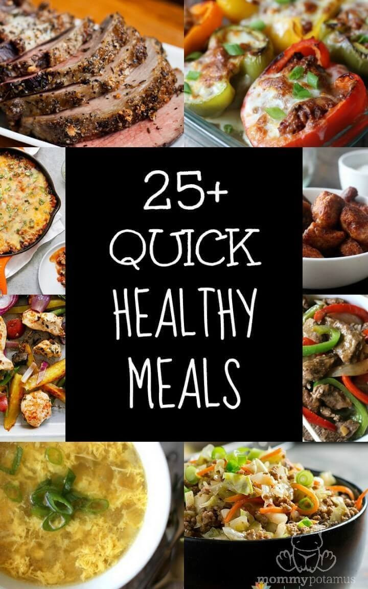 Fast Easy Healthy Dinner  25 Quick Healthy Meals