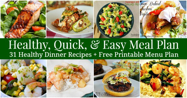 Fast Healthy Dinners For Family  Healthy Quick & Easy Meal Plan 31 Recipes & Printable