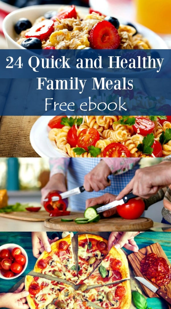 Fast Healthy Dinners For Family  24 Healthy and Quick Family Meals Free Ebook