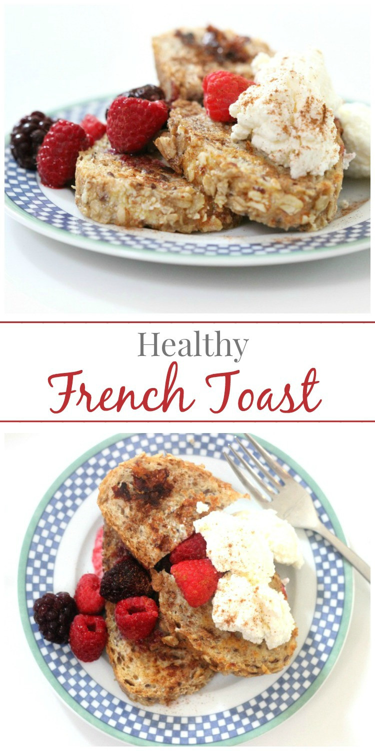 French Toast Healthy  Healthy French Toast simply fresh dinners