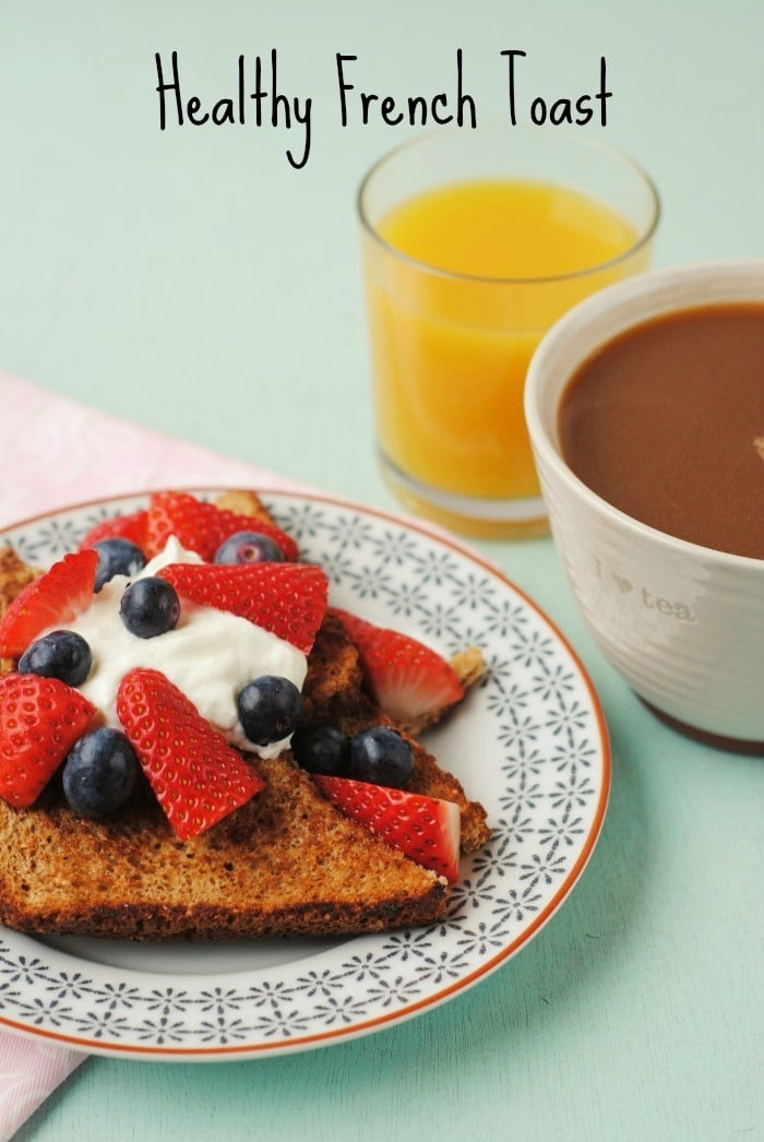 French Toast Healthy  Healthy French Toast Hungry Healthy Happy