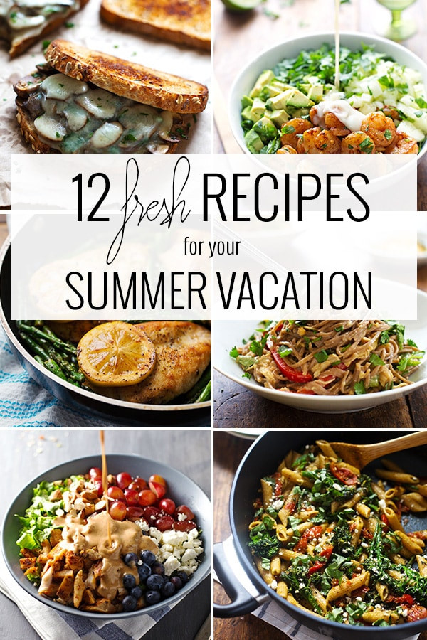 Fresh Summer Dinners  12 Fresh Recipes for your Summer Vacation Pinch of Yum