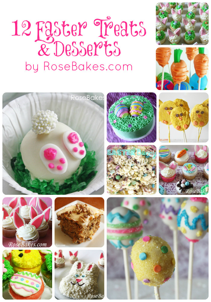 Fun Easter Desserts  12 Fun & Delicious Easter Treats & Desserts Rose Bakes