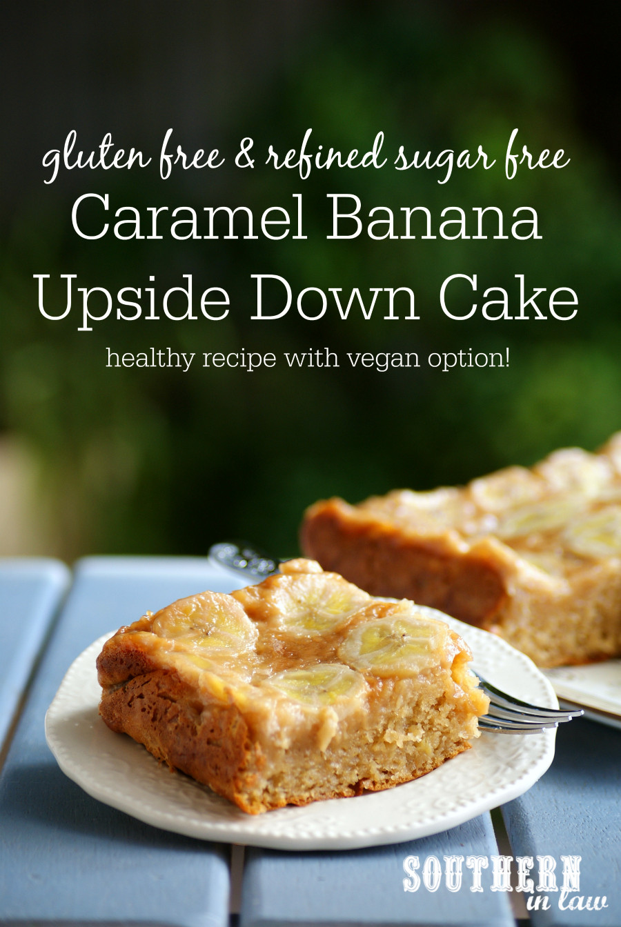 Gluten Free Healthy Recipes  Southern In Law Recipe Healthy Caramel Banana Upside