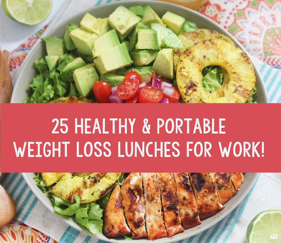 Good Healthy Lunches For Work  25 Healthy & Portable Weight Loss Lunches For Work