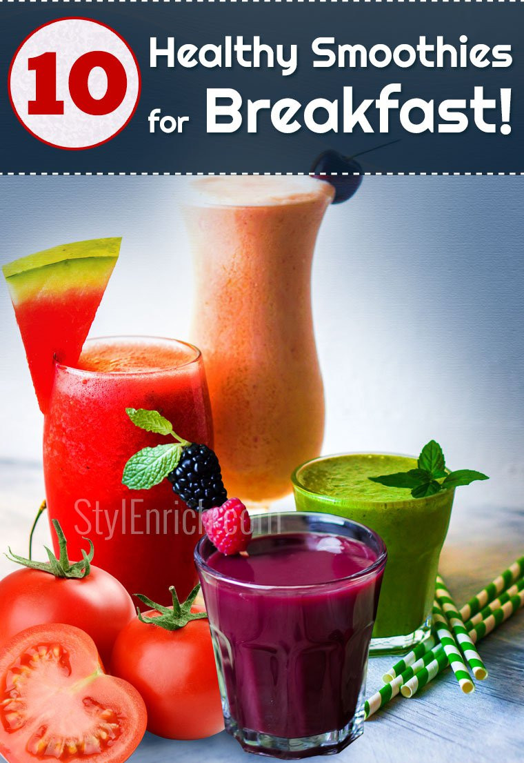 Good Healthy Smoothies For Breakfast  How To Make A Smoothie 10 Healthy Smoothies For