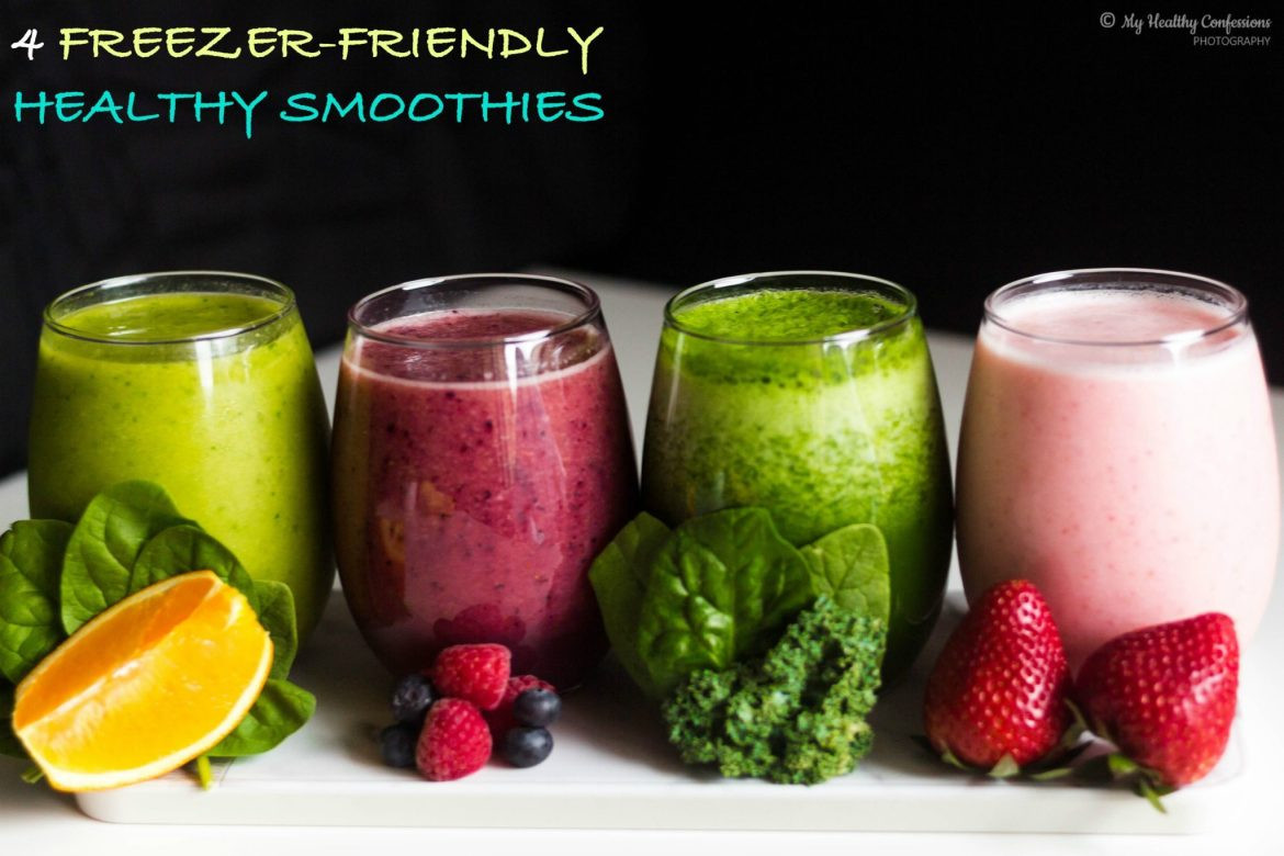 Good Healthy Smoothies  4 Freezer Friendly Healthy Smoothies myhealthyconfessions