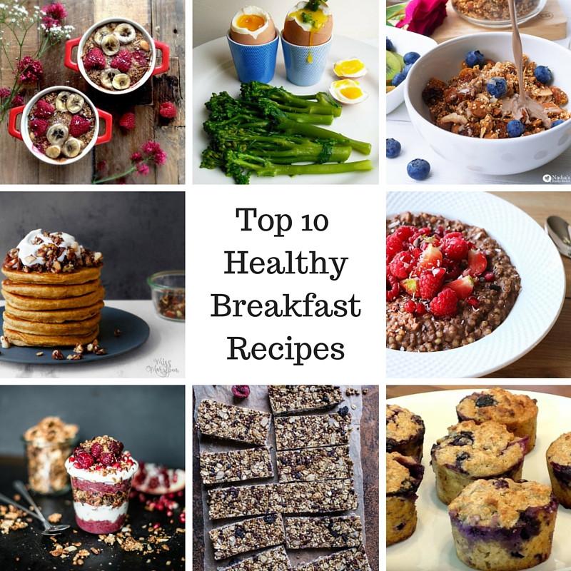 Great Healthy Breakfast  My Top 10 Healthy Breakfast Recipes – SpamellaB's Health