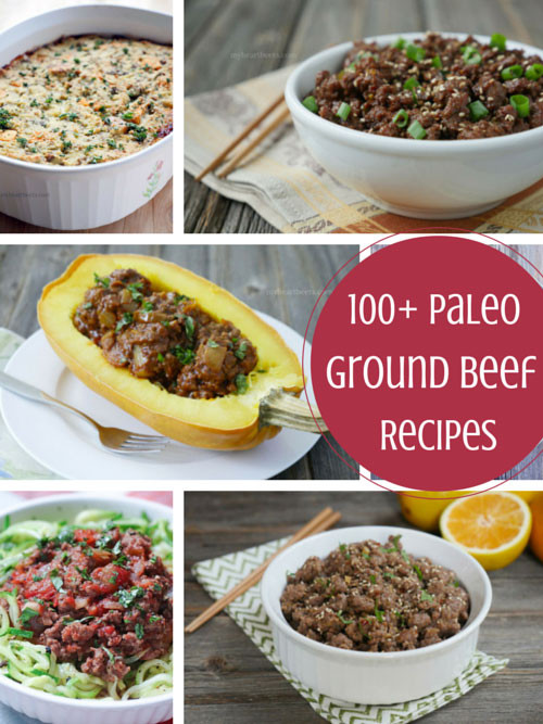 Ground Beef Recipes Healthy Paleo  100 Paleo Ground Beef Recipes My Heart Beets