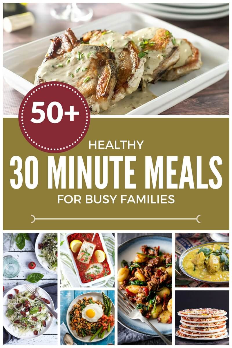Healthy 30 Minute Dinners  58 Healthy 30 Minute Meals for Busy Families