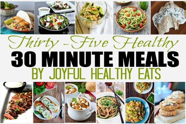 Healthy 30 Minute Dinners  Thirty Five Healthy 30 Minute Meals Recipe Roundup