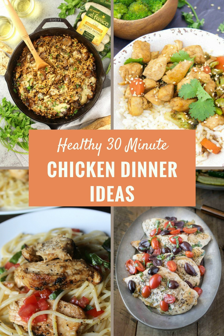 Healthy 30 Minute Dinners  Simple and Easy Healthy Chicken Dinner Recipes in 30