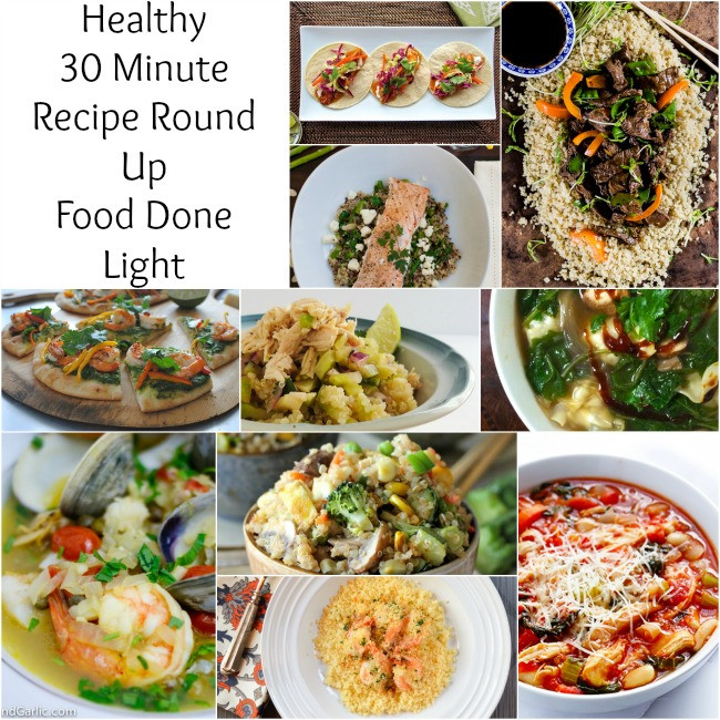 Healthy 30 Minute Meals  Healthy 30 Minute Meals Recipe Round Up Food Done Light