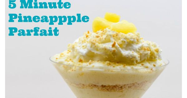 Healthy 5 Minute Desserts  Quick and Easy Dessert 5 Minute Pineapple Parfait Plus