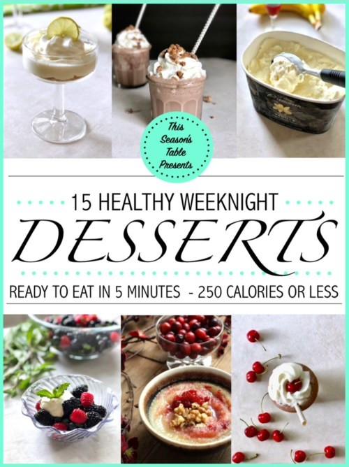 Healthy 5 Minute Desserts  15 Healthy Weeknight Desserts Ready in 5 minutes or less