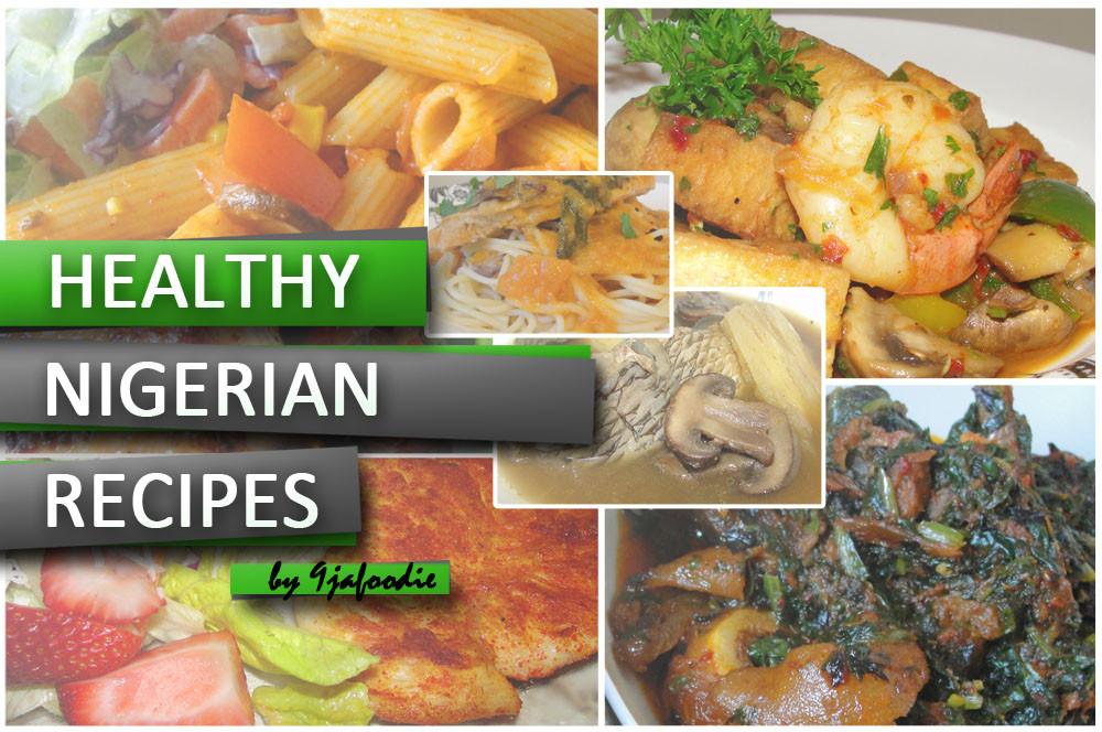 Healthy African American Recipes  Modern African Cuisine Healthy Nigerian Recipe Tips
