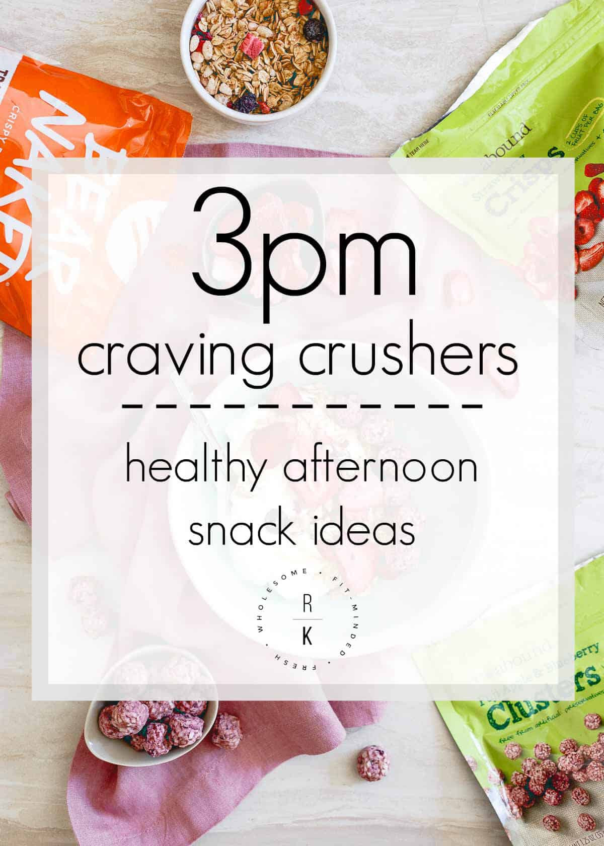 Healthy Afternoon Snacks For Work  3PM Craving Crushers Healthy Afternoon Snack Ideas