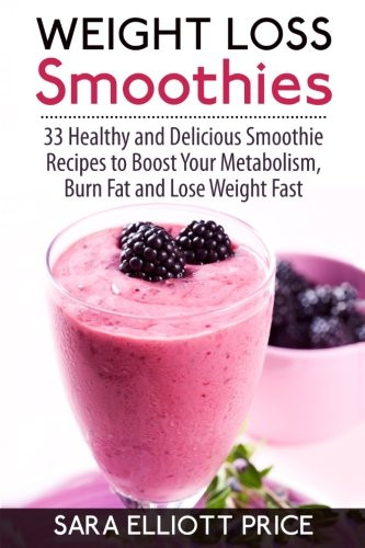 Healthy And Delicious Smoothies  Weight Loss Smoothies 33 Healthy and Delicious Smoothie
