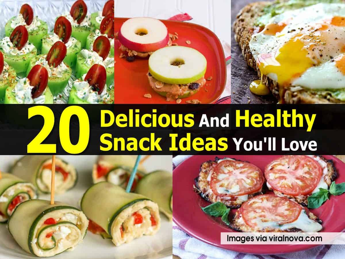 Healthy And Delicious Snacks  20 Delicious And Healthy Snack Ideas You ll Love