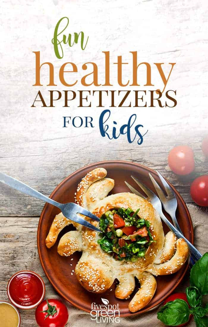 Healthy Appetizers For Kids  20 Super Fun Healthy Appetizers for Kids Five Spot Green