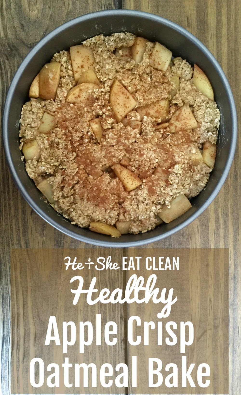 Healthy Apple Crisp Recipes  Clean Eat Recipe Healthy Apple Crisp Oatmeal Bake — He